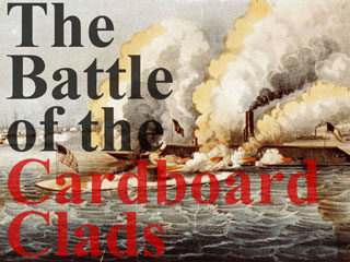 Battle of the Cardboard Clads